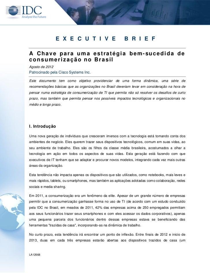 E X E C U T I V E                           B R I E FA Chave para uma estratégia bem-sucedida deconsumerização no BrasilAg...