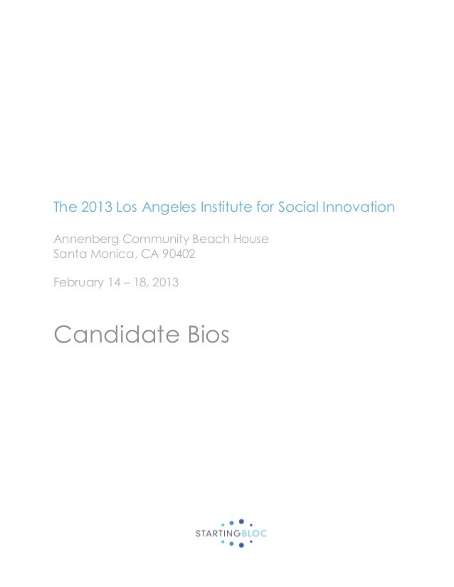 The 2013 Los Angeles Institute for Social InnovationAnnenberg Community Beach HouseSanta Monica, CA 90402February 14 – 18,...