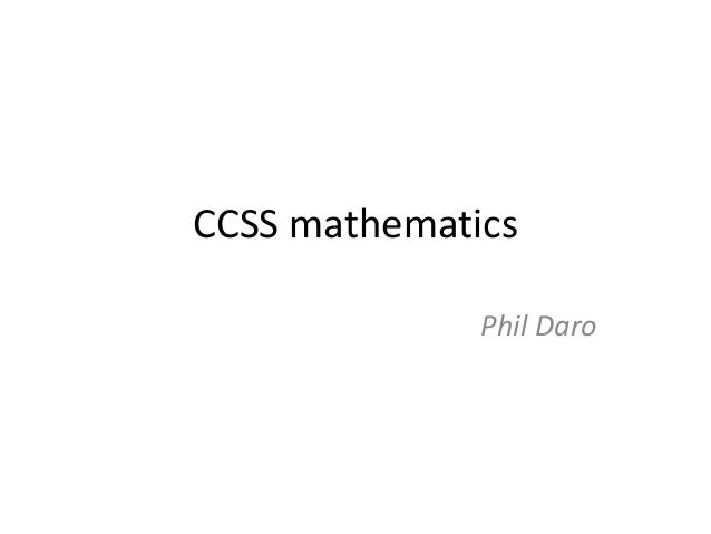 CCSS mathematics Phil Daro