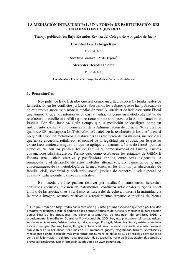 1 LA MEDIACIÓN INTRAJUDICIAL. UNA FORMA DE PARTICIPACIÓN DEL CIUDADANO EN LA JUSTICIA. ( Trabajo publicado en Bajo Estrado...