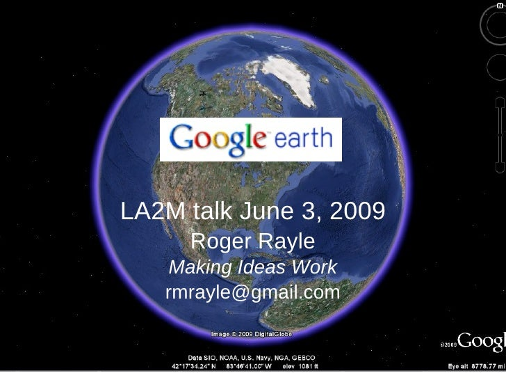 LA2M talk June 3, 2009 Roger Rayle Making Ideas Work [email_address]