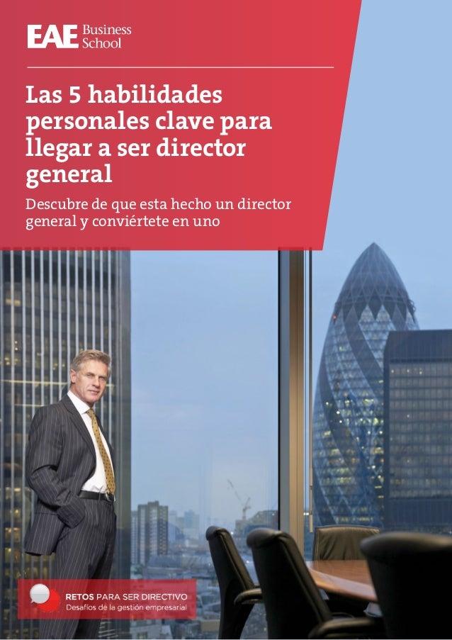 Las 5 habilidades  personales clave para  llegar a ser director  general  Descubre de que esta hecho un director  general ...