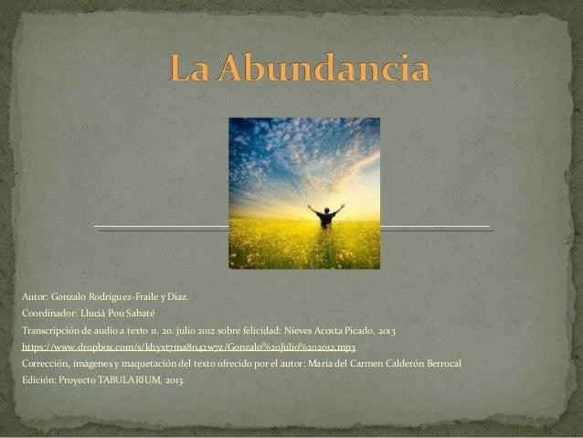 Autor: Gonzalo Rodríguez-Fraile y Diaz. Coordinador: Lluciá Pou Sabaté Transcripción de audio a texto 11. 20. julio 2012 s...