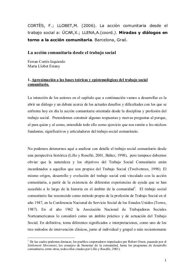 CORTÈS, F.; LLOBET,M. (2006). La acción comunitaria desde eltrabajo social a: ÚCAR,X.; LLENA,A.(coord.). Miradas y diálogo...