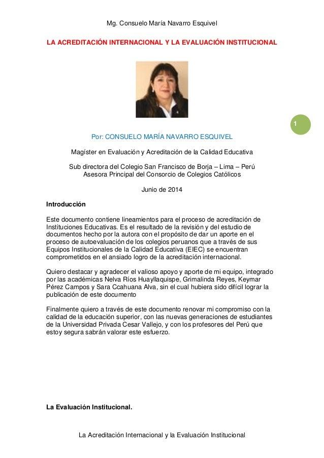 Mg. Consuelo María Navarro Esquivel  La Acreditación Internacional y la Evaluación Institucional  1  LA ACREDITACIÓN INTER...