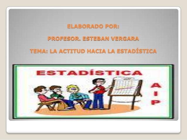 La Actitud hacia la Estadística