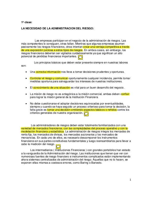 1 1ª clase: LA NECESIDAD DE LA ADMINISTRACION DEL RIESGO: Las empresas participan en el negocio de la administración de ri...