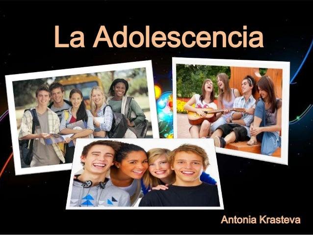 La Adolescencia Antonia Krasteva