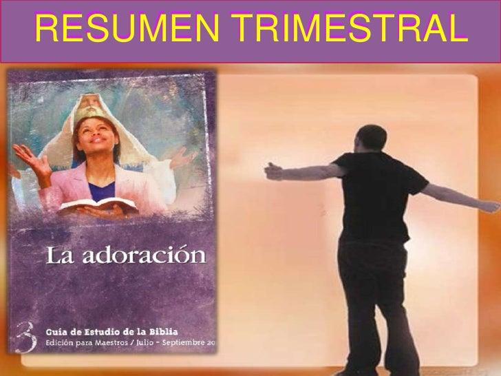La adoracion resumen trimestral ACTUALIZADO