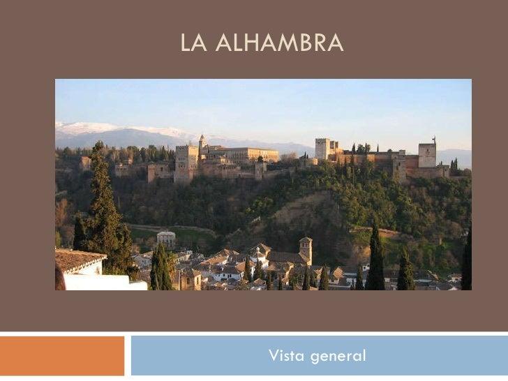 LA ALHAMBRA Vista general