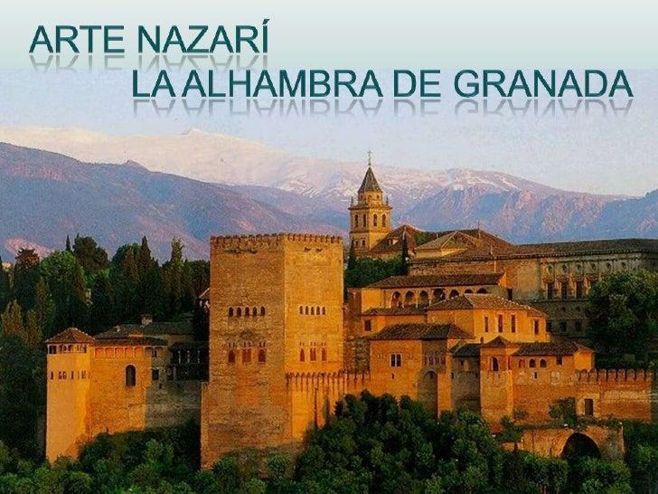 ARTE NAZARÍ<br />          La alhambra de granada<br />