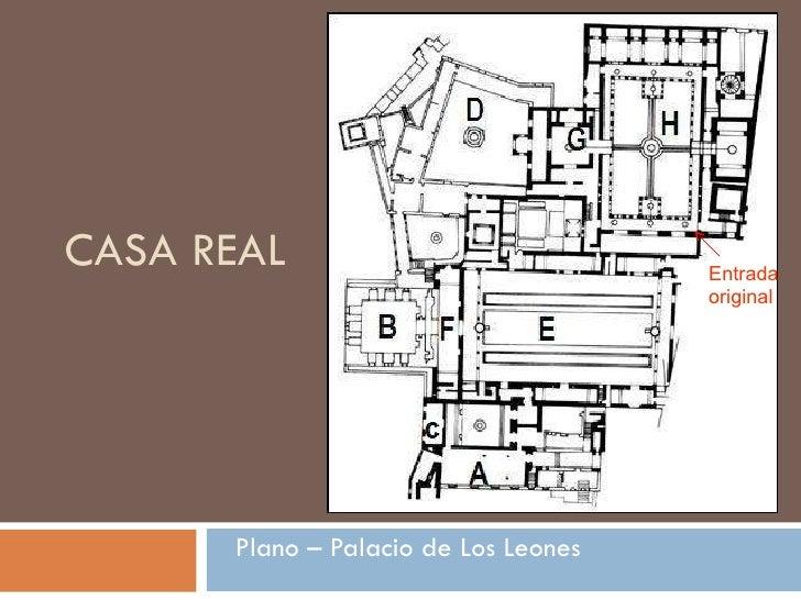 Plano – Palacio de Los Leones CASA REAL Entrada original