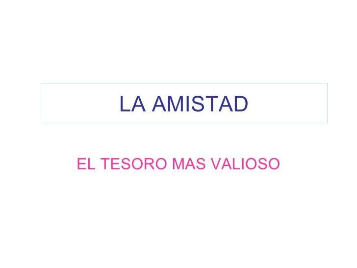 LA AMISTAD EL TESORO MAS VALIOSO
