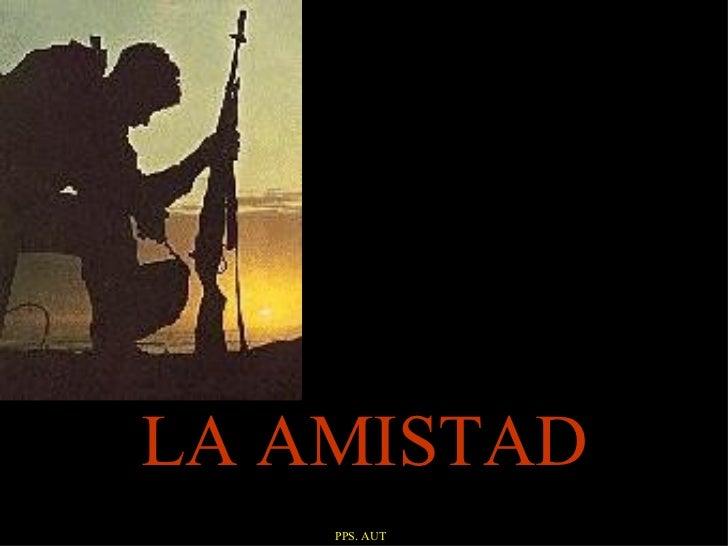 LA AMISTAD PPS. AUT