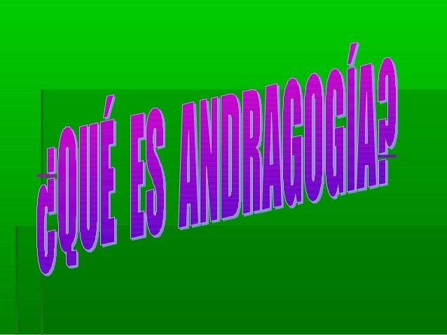 GLOSARIOGLOSARIO:: ANDRAGOGÍA:ANDRAGOGÍA: Es Cualquier actividadEs Cualquier actividadeducativa, cuya finalidad es el cam...