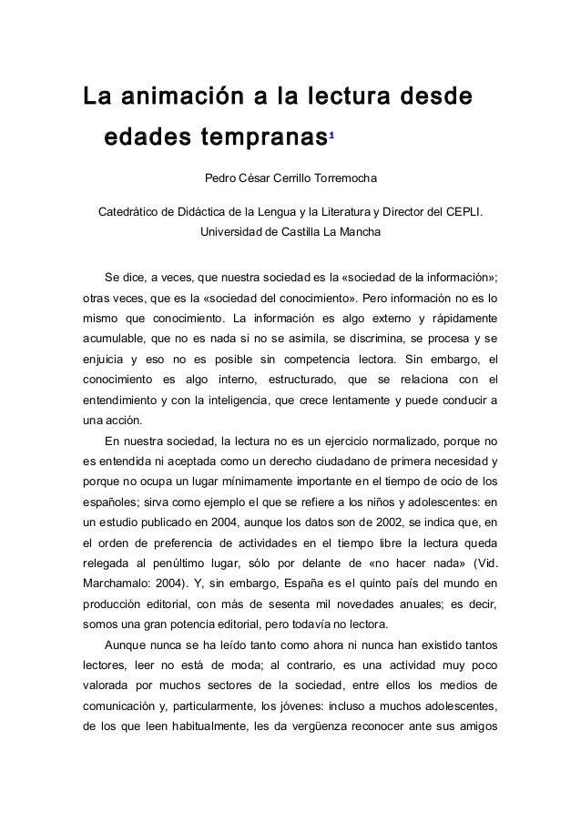 La animación a la lectura desde edades tempranas  1  Pedro César Cerrillo Torremocha Catedrático de Didáctica de la Lengua...