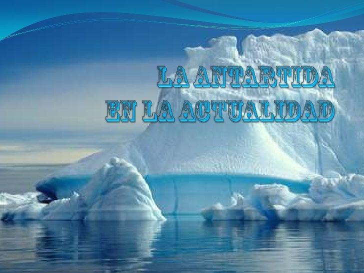 ¿Dónde estála Antártida?La Antártida seencuentra casicompletamente alsur del círculoAntártico. Cuentacon 14 millones dekm²...