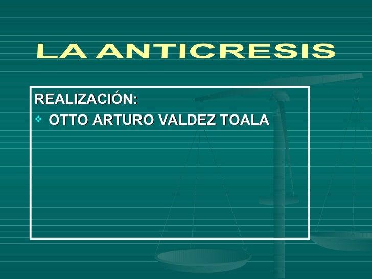 <ul><li>REALIZACIÓN: </li></ul><ul><li>OTTO ARTURO VALDEZ TOALA </li></ul>
