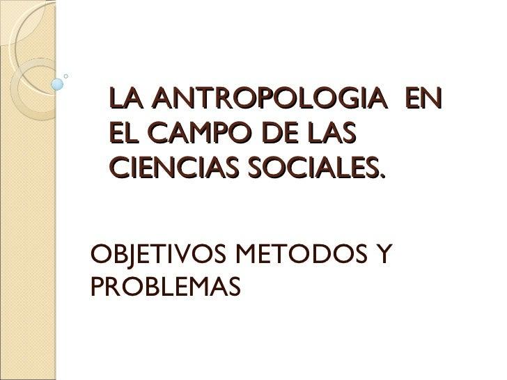 La Antropologia  En El Campo De Las Ciencias