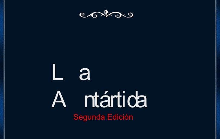 La Antártida Segunda Edición