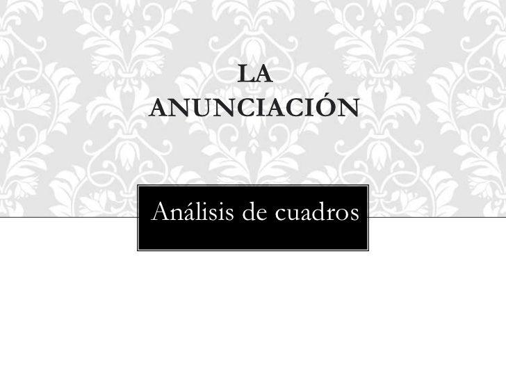 LAANUNCIACIÓNAnálisis de cuadros