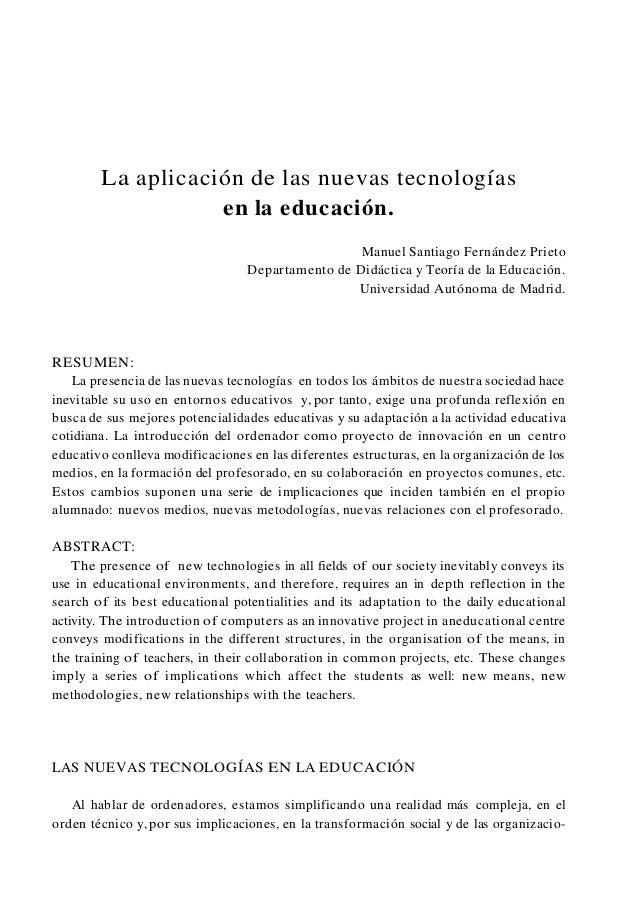 La aplicación de las nuevas tecnologías en la educación. Manuel Santiago Fernández Prieto Departamento de Didáctica y Teor...