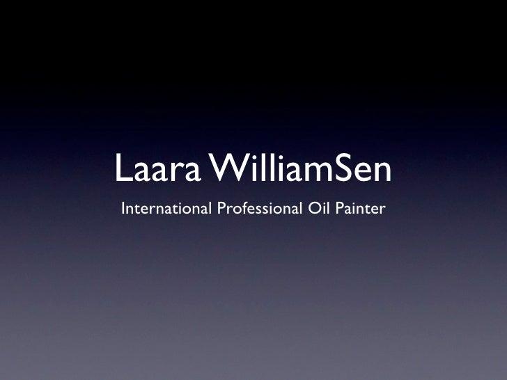 Laara WilliamSenInternational Professional Oil Painter