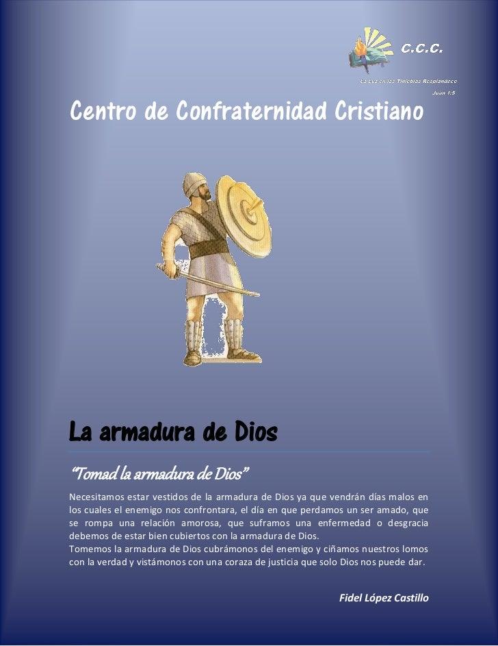 """Centro de Confraternidad CristianoTeLa armadura de Dios""""Tomad la armadura de Dios""""Necesitamos estar vestidos de la armadur..."""