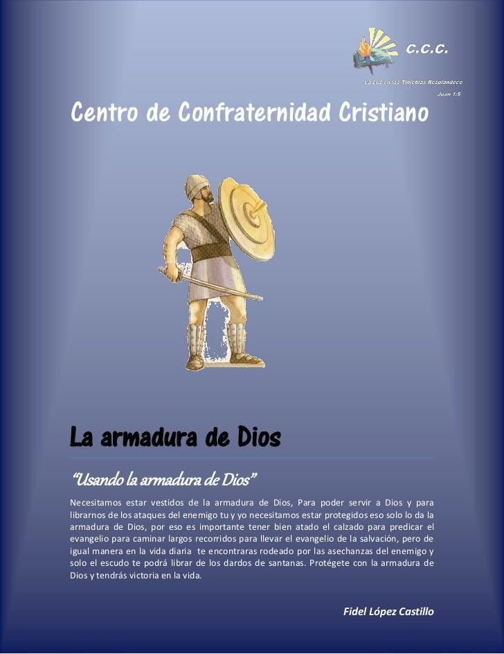 """Centro de Confraternidad CristianoTeLa armadura de Dios""""Usando la armadura de Dios""""Necesitamos estar vestidos de la armadu..."""