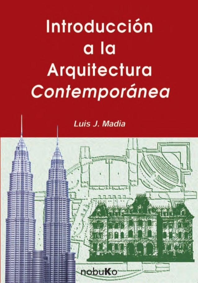 Luis J. MadiaIntroducción a la  Arquitectura Contemporánea