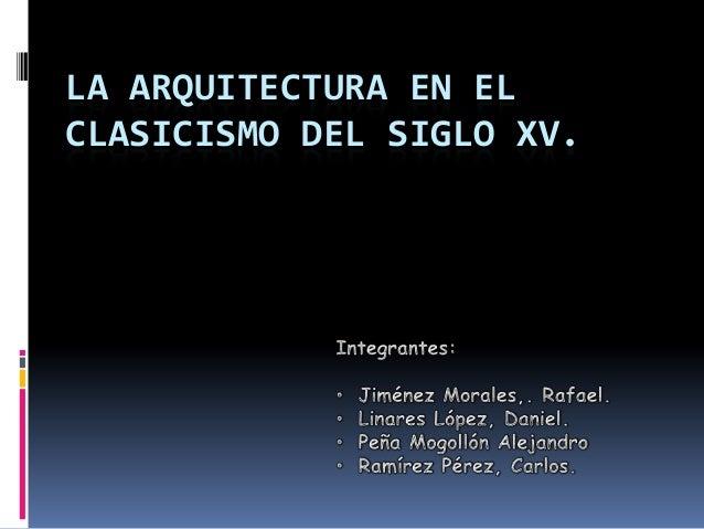 LA ARQUITECTURA EN ELCLASICISMO DEL SIGLO XV.