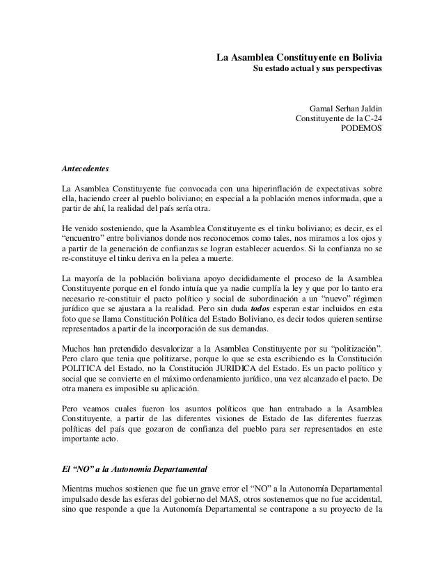 La Asamblea Constituyente en Bolivia Su estado actual y sus perspectivas Gamal Serhan Jaldin Constituyente de la C-24 PODE...