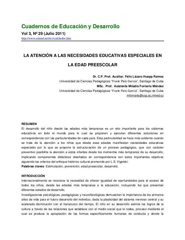 Cuadernos de Educación y Desarrollo Vol 3, Nº 29 (Julio 2011) http://www.eumed.net/rev/ced/index.htm LA ATENCIÓN A LAS NEC...