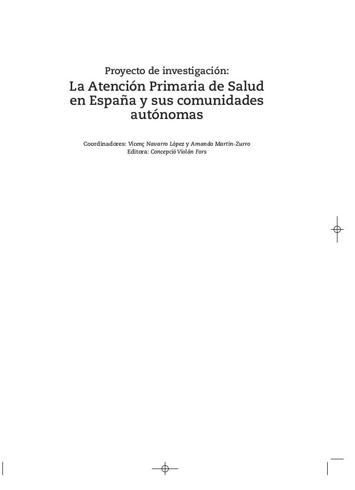 Proyecto de investigación:La Atención Primaria de Saluden España y sus comunidades         autónomas  Coordinadores: Vicen...