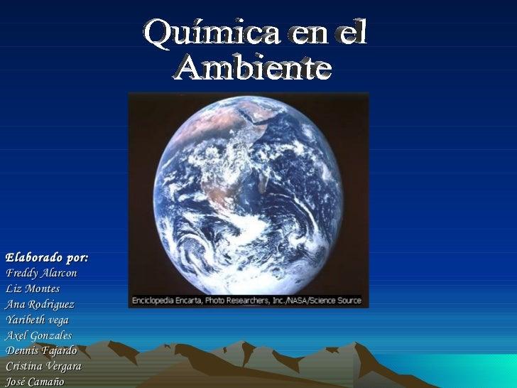 Elaborado por: Freddy Alarcon Liz Montes Ana Rodriguez Yaribeth vega Axel Gonzales  Dennis Fajardo Cristina Vergara José C...