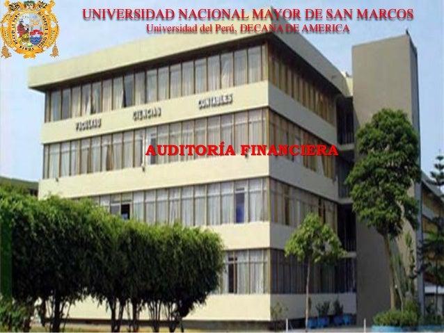 CPC MIGUEL DÍAZ INCHICAQUI 1 UNIVERSIDAD NACIONAL MAYOR DE SAN MARCOS Universidad del Perú, DECANA DE AMERICA AUDITORÍA FI...