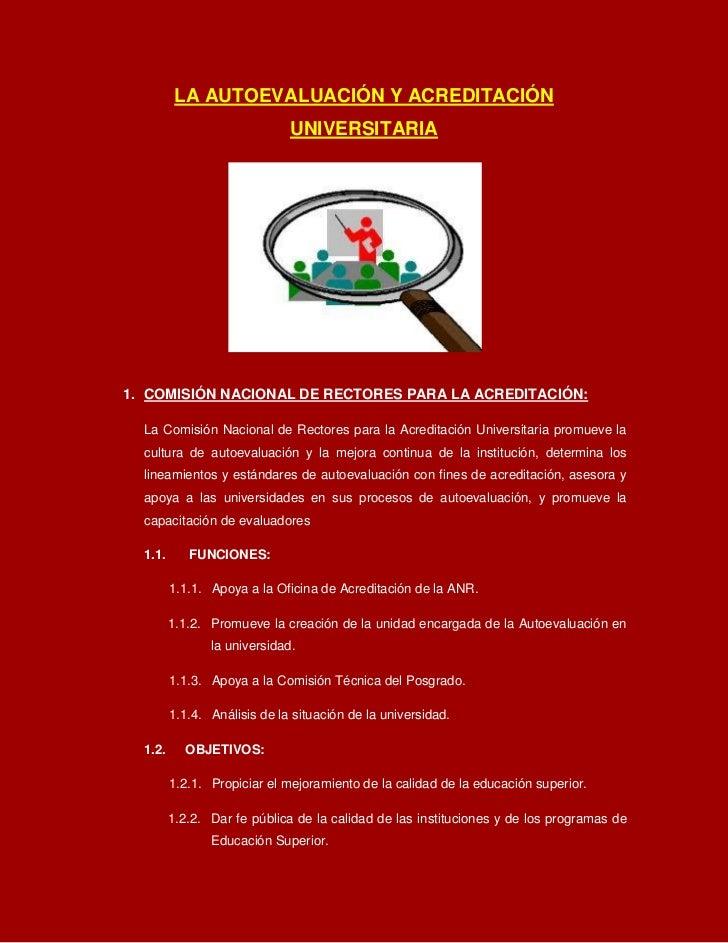 LA AUTOEVALUACIÓN Y ACREDITACIÓN                              UNIVERSITARIA1. COMISIÓN NACIONAL DE RECTORES PARA LA ACREDI...