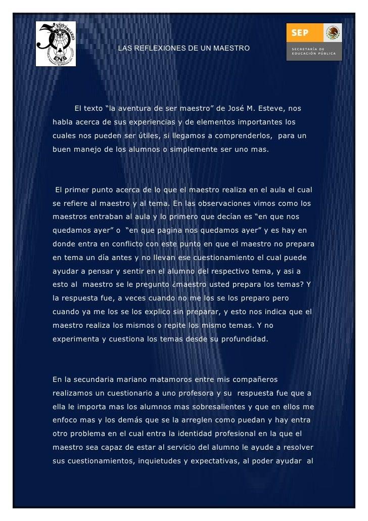 """LAS REFLEXIONES DE UN MAESTRO          El texto """"la aventura de ser maestro"""" de José M. Esteve, nos habla acerca de sus ex..."""