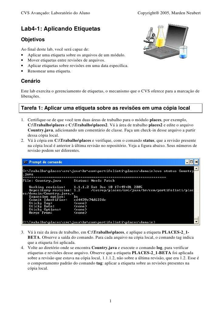 CVS Avançado: Laboratório do Aluno                                Copyright® 2005, Marden NeubertLab4-1: Aplicando Etiquet...
