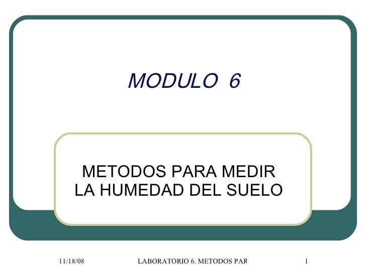 MODULO  6 METODOS PARA MEDIR LA HUMEDAD DEL SUELO