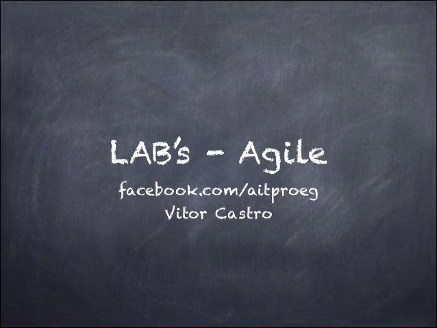 LAB's - Agile facebook.com/aitproeg Vitor Castro
