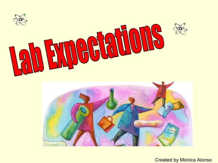 Created by Mónica Alonso Lab Expectations