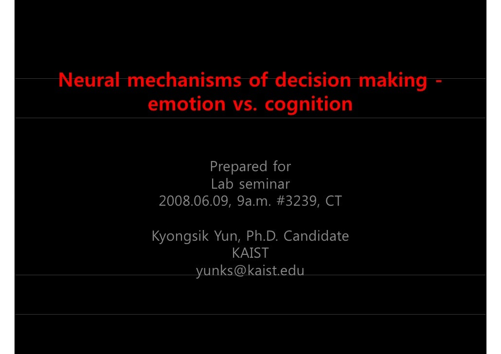 Neural mechanisms of decision making - emotion vs. cognition