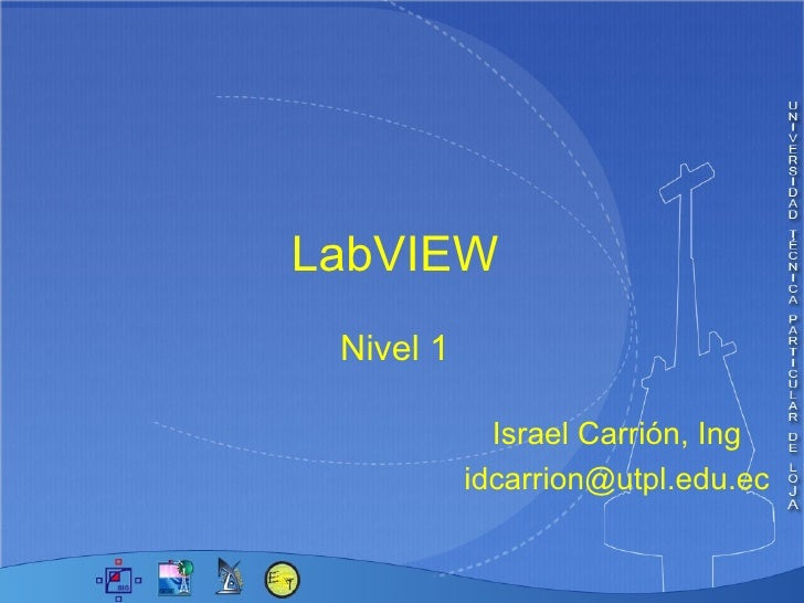 LabVIEW  Israel Carrión, Ing [email_address] Nivel 1