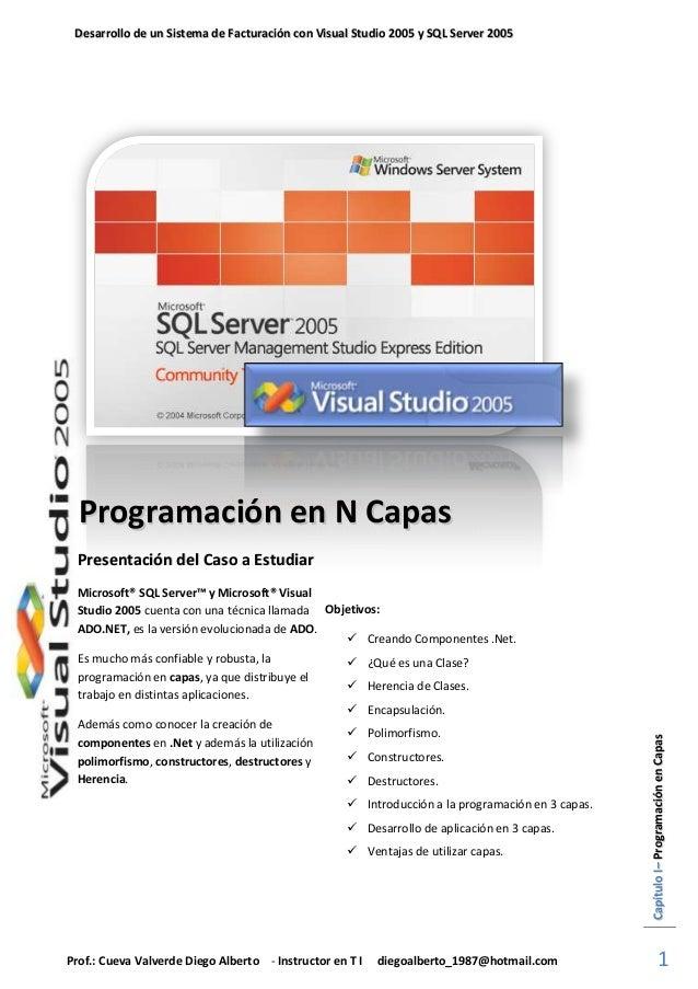 Desarrollo de un Sistema de Facturación con Visual Studio 2005 y SQL Server 2005  Programación en N Capas Presentación del...