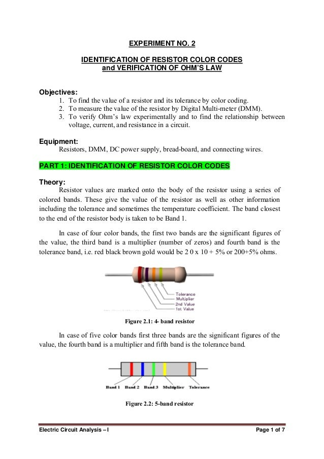 Electric Circuit Analysis – I Page 1 of 7 EXPERIMENT NO. 2 IDENTIFICATION OF RESISTOR COLOR CODES and VERIFICATION OF OHM'...