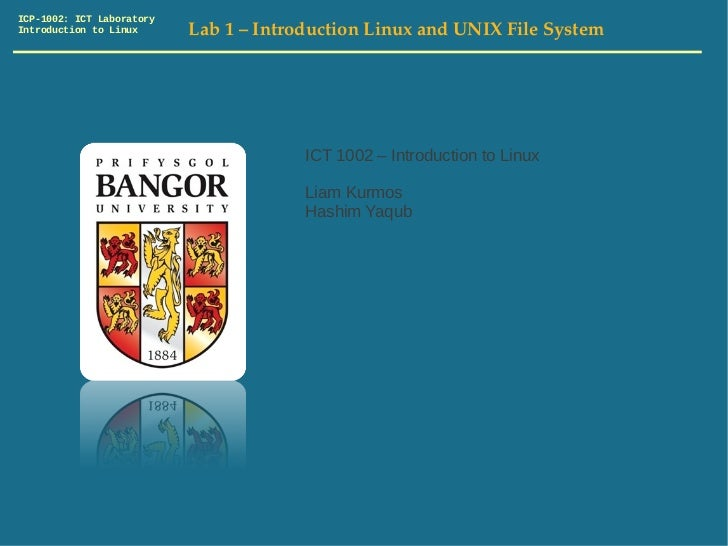ICP-1002: ICT LaboratoryIntroduction to Linux      Lab 1 – Introduction Linux and UNIX File System                        ...