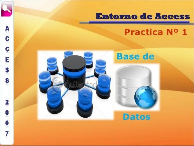 Entorno de Access     Practica Nº 1   Base de    Datos