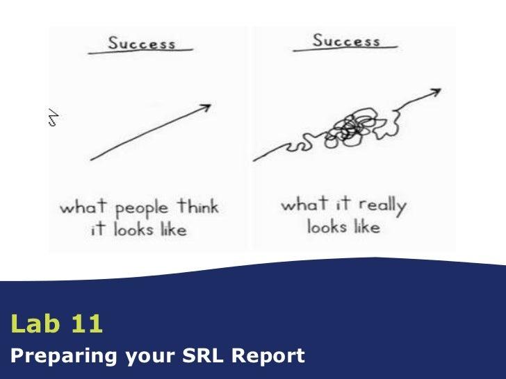 Lab 11: Preparing Your SRL Report
