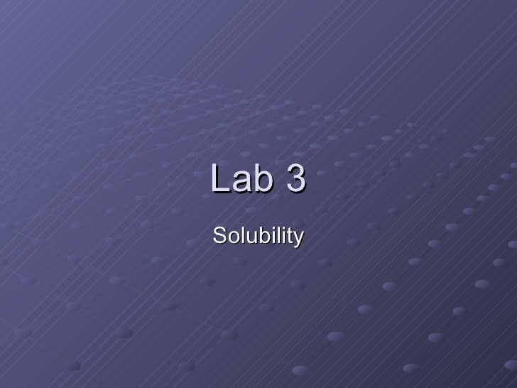 Lab 3 Solubility